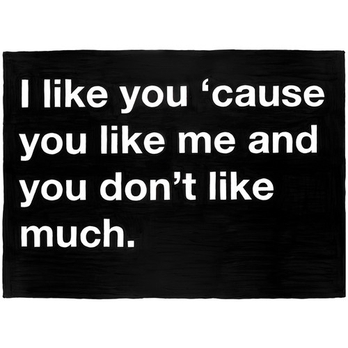 ahem..  i dedicate this one to edward. Untitled (I like you 'cause you like me and you don't like much.) (clipped to polyvore.com)