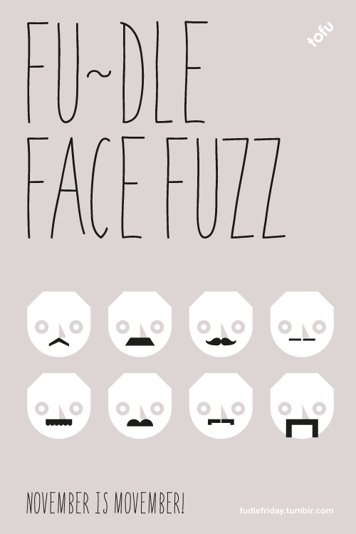 FU-DLE FACE FUZZ for November