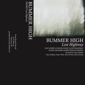 "BUMMER HIGH of Vancouver release their sophomore cassette ""Lost Highway"" on Green Burrito Recs.  Their debut came from Southpaw last year » listen here!"