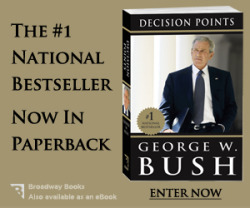 "Enter now for a chance to win an AUTOGRAPHED copy of George Bush's ""Decision Points."""