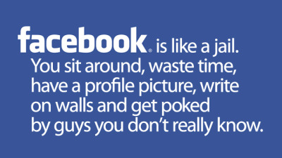 A Perfect Definition of Facebook An anonymous definition of Facebook. And a perfect one at that, because it's all true. What? Are you still in that stupidly useless place, after all the warnings?. Don't worry,We're still in Facebook too.    Courtesy of Gizmodo
