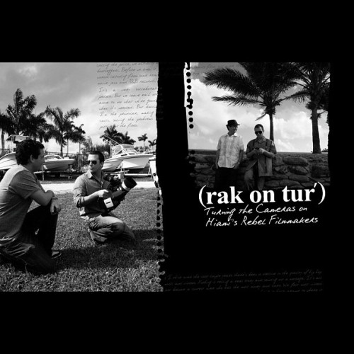 rakontur: turning the cameras on Miami's rebel filmmakers (Taken with instagram)