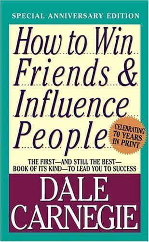currently reading  How to Win Friends & Influence People  by Dale Carnegie
