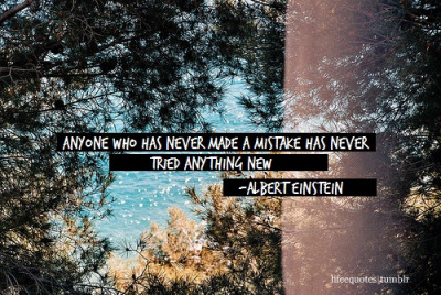 lifeequotes:   Anyone who has never made a mistake has never tried anything new Follow lifeequotes for more inspiring messages.