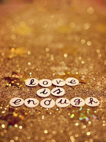 love is enough……………….