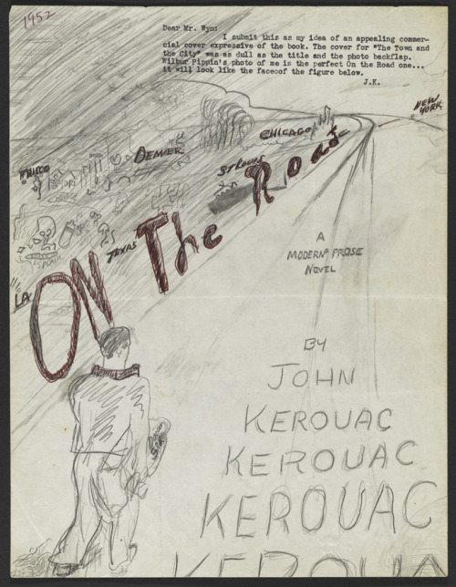 Jack Kerouac's proposed front cover design for the paperback edition of On the Road, 1952 (via fuckyeahmanuscripts)