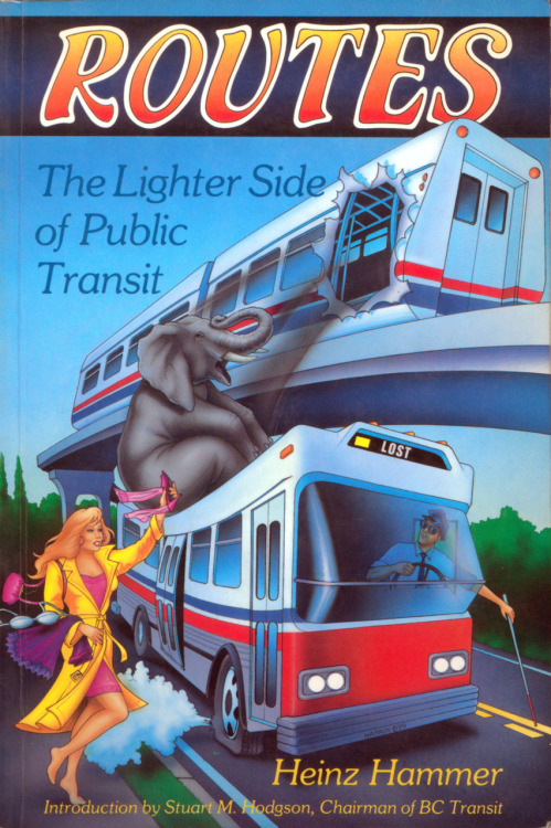 Routes: The Lighter Side of Public Transit, cover illustration by Brent Harron, who has also worked extensively in the film business. From the book by Heinz Hammer, published June 1989.