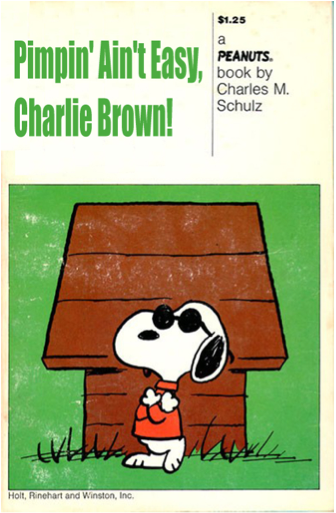 Pimpin' Ain't Easy, Charlie Brown! paperback book parody Source: Paperback Charlie Brown