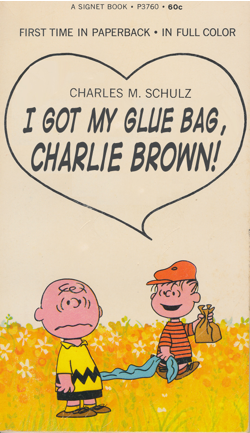 I Got My Glue Bag, Charlie Brown! Peanuts paperback book parody Source: Paperback Charlie Brown