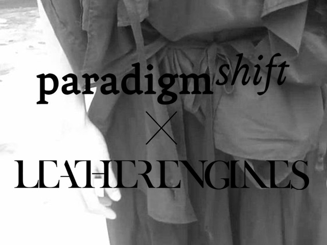 Paradigm Shift x LEATHERENGINES