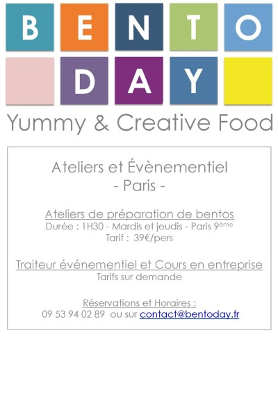 Réservations, contact : Tel : 09 53 94 02 89 Mail : contact@bentoday.fr