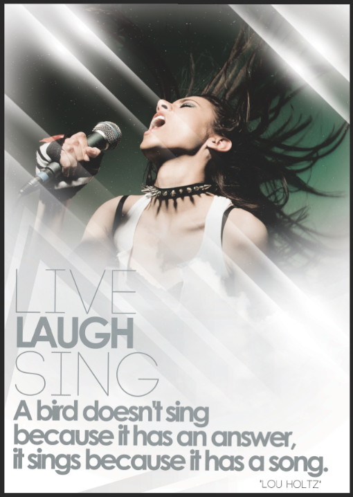 "LIVE LAUGH SING by Jorge Barragan A bird doesn't sing because it has an answer, it sings because it has a song. ""Lou Holtz"""