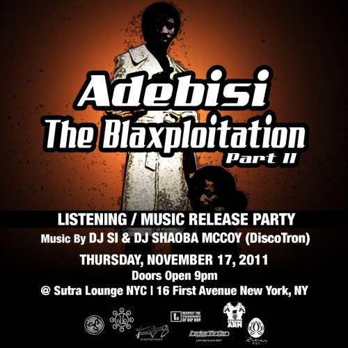 "Adebisi is having a release party for ""The Blaxploitation Pt.2"" project.He put in alot of hard work on this one so come out and listen to some sounds. 4FUNSET"