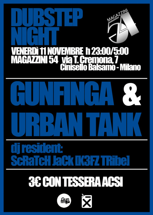 DUBSTEP NIGHT: GUNFINGA + URBAN TANK!!! MC'S: VAME e SERAMAN (U.T.) VISUALZ: AIRWAVES (U.T.) DO NOT MISS IT!!