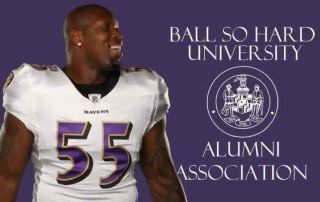 baltiamore:  A Proud Alumni of Ball So Hard University