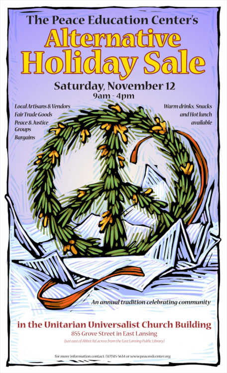 The Peace Education Center's Alternative Holiday Sale is this Saturday, Nov. 12, 2011, 9 a.m. - 4 p.m., at the UUC, 855 Grove Street, East Lansing, Michigan.  Open to the public.