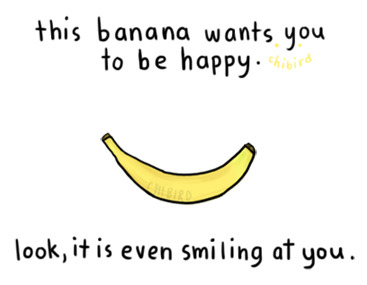 Jackie, I think this banana wants me to eat it actually! LOl x chibird:  Appreciate the nonsense.