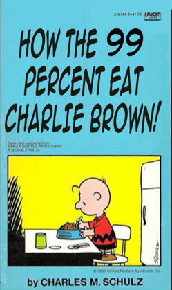 How the 99 Percent Eat Charlie Brown! Peanuts paperback book parody cover.