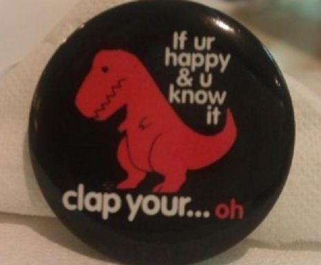 sofapizza:  that's ok, t-rex was never happy anyways.