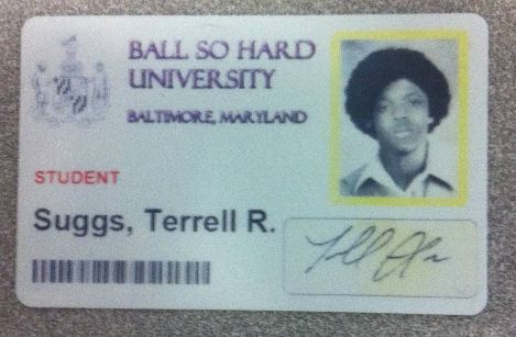 Terrell Suggs, Ball So Hard University.It's cray.