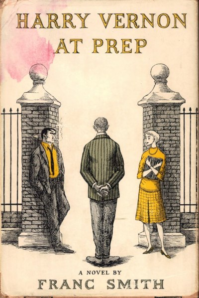 Harry Vernon At Prep by Franc Smith, cover art by Edward Gorey.