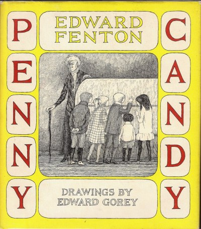 Penny Candy by Edward Fenton, drawings by Edward Gorey.
