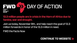 Today, November 9, 2011, is FWD Day of Action. FWD the facts and help us to reach 13.3 million FWDs in honor of the 13.3 million in need. FWD the facts now!
