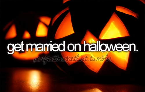 This is my dream wedding. To either be married on Halloween or as close to it as possible.  Halloween has ALWAYS been my favorite holiday. And what better way to spend your favorite holiday then getting married on it.  And there is no way he can forget the anniversary :p