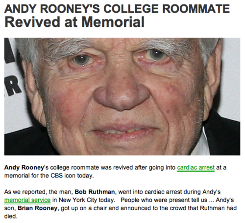 OK, this just sucks. It's bad enough Andy Rooney's gone and we feel bad about it, but his college roommate died at a luncheon in his honor? Sigh. Hey, dude up above us making all the moves, mind just giving Andy a break for a couple of days? Thanks. EDIT: Back from the dead! The Gods do listen to this blog!
