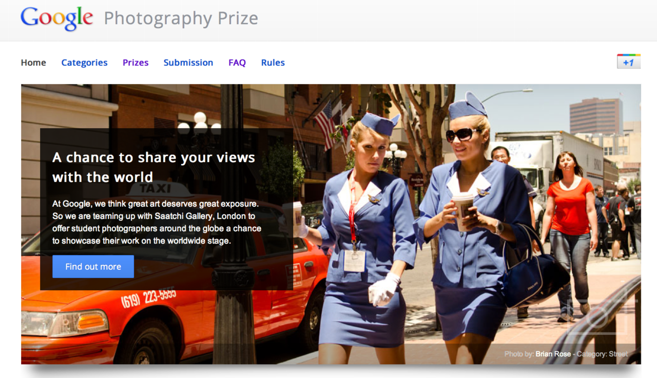 Google's holding a photo competition for students! 10 winners get a trip to London with a +1 (ha, get it?) for a gallery show. 1 winner will get a photo trip to anywhere with a photo coach.  Google's Photography Prize - A Competition for Photo Students