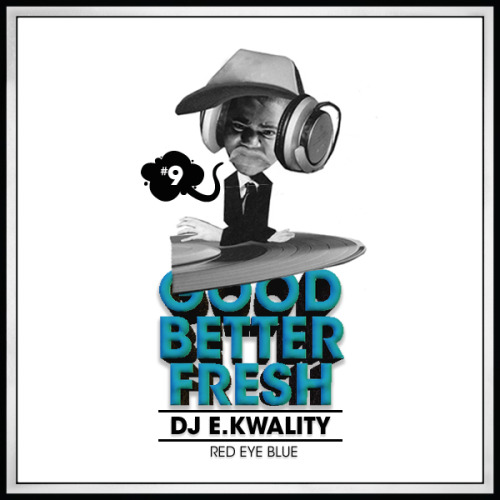 "GoodBetterFresh podcast #9 is finally available! for november we present a smooth fall mix leading you from jazzy and soulful hip hop to jazz and pretty much everything in between, masterfully executed by the mighty DJ e.kwality (red eye blue). we hope you like it and are looking forward to the next episode in early december! feel free to download (320 kBit/s), share and love the podcast and visit us on facebook!     tracklist: 01 GoodBetterFresh intro - e.kwality feat. ""ste""02 city lights - kinda blue (GoodBetterFresh exclusive)03 moments - freddie joachim04 hope - pete philly & perquisite (dJ mitsu rmx)05 gnac - suff daddy06 it ain't hard to tell - nas (kensee rmx)07 it ain't hard to tell - nas / autofocus - e.kwality (GoodBetterFresh blend)08 work - gang starr09 awesome - fs green10 psychedelic portrait - jack arel11 keeping the motion - dj krush12 hit on me - syleena johnson feat. mos def13 kick push - lupe fiasco (e.kwality rmx)14 top of the heights - thad reid15 kool aid & frozen pizza - mac miller16 skysurfin - kensee & cobane17 cooldown - jazz liberatorz feat. raashan ahmad18 a place - the rh factor19 can i kick it - a tribe called quest (extended boilerhouse mix)20 guess who's back - rakim / brent fuck for iswhat?! - brent olds (GoodBetterFresh blend)21 fantastic - iswhat?!22 fantastic - iswhat?! / new york shit - busta rhymes (GoodBetterFresh blend)23 blue magic - jay-z / mud flaps - the honorable hustlers (GoodBetterFresh blend)24 the light - common / runnin' - the pharcyde (GoodBetterFresh blend)25 open your eyes - bobby caldwell26 10 crack commanments - notorious b.i.g. / the red - jaylib (GoodBetterFresh blend)27 the dark end of the street - aloe blacc & the grand scheme28 tighten up - various artists29 hello brooklyn - jay-z & marvin gaye (brookylin soul rmx)30 secrete route - chill-ill book dj e.kwality here!"