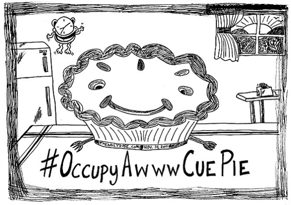 Occupy Awww Cue Pie #occupywallstreet editorial cartoon and top ten #OccupyAwwwCuePie jokes by laughzilla for the daily dose