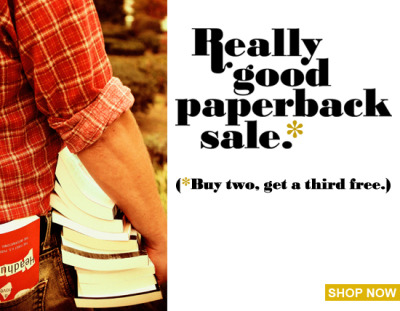 "powells:  They're paperbacks. They're good. And, if you buy two, you get a third free.  It's the Really Good Paperback Sale! What else do you need to know? Are  we really all alone in a vast and empty universe? Hmmm… Define ""we."""