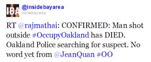 Oh my God. From the Oakland Tribune's reports via Twitter, the shooting happened on the periphery of the Occupy Oakland encampment: those with the protesters say it has nothing to do with them.  Some Occupiers are reported to be decamping; a cameraman was also attacked after the shooting, and has suffered a concussion; it's unclear if this was related.
