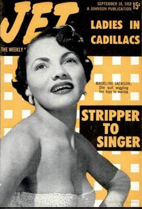 "bhof:  ""Stripper to Singer: She quit wiggling her hips to warble."" Madeline Jackson on the cover of Jet, 1952.  Whatever happened to Shake Dancer Madeline ""Sahji"" Jackson…? ""she quickly tossed aside her G-string, quit shake dancing, and sang herself to success"""