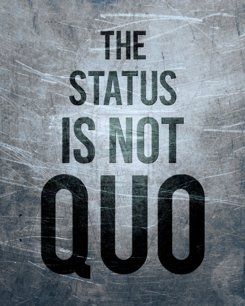 The Status is not Quo by *WildeMoon