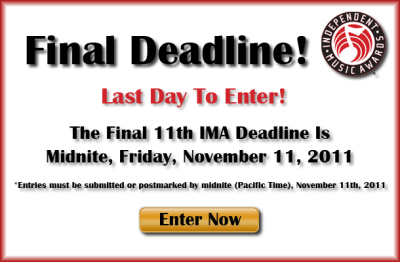 TODAY IS THE FINAL DAY TO ENTER THE INDEPENDENT MUSIC AWARDS! HURRY, THE CLOCK IS TICKING!!!!!
