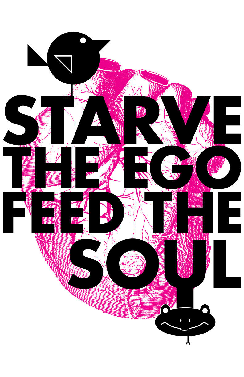 "cardiac-art:  ""Starve the Ego Feed the Soul"" by evilfishdesign"