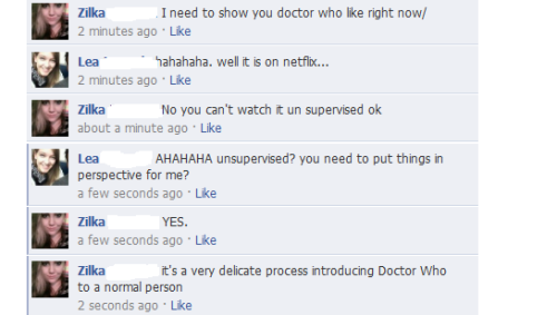"the-timeywimey-consultant:  doctorwho:  ""It's a very delicate process.""  Oh my god it's kind of true. My friend who got me into Doctor Who wasn't there when I first watched it and all I kept texting her every 5 minutes was ""WHAT THE HELL IS GOING ON???"" (I was watching Day of the Moon). I now know to not ask questions while watching Doctor Who. XD  you only need supervision if you don't start with S1x01 (Rose) if you start there you can figure most of it out on your own (with a little help from the internet), or maybe its just that i am brilliant."