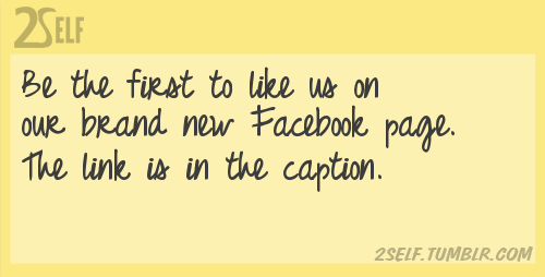 2self:  Be the first to like us on our brand new Facebook page. CLICK TO LIKE US