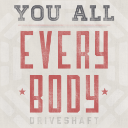 "#ALLDAY59 - Driveshaft - ""You All Everybody"" Don't take this as an original blog. Someone has done this, and done it much better, I just enjoyed the idea. lyricsallday.tumblr.com"