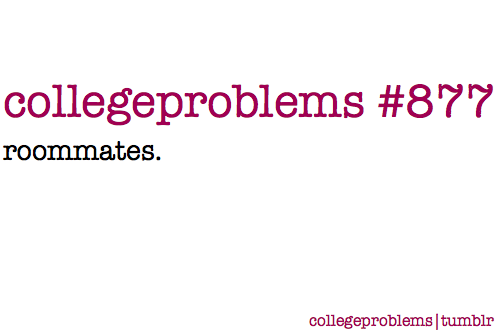 collegeproblems:  I love mine but this gets submitted like every day so…
