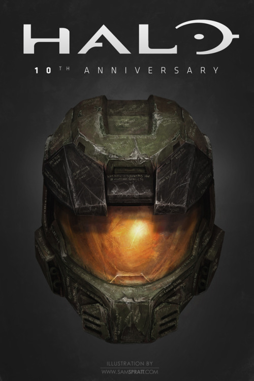 """Halo: 10th Anniversary"" - Painting by Sam Spratt I don't ""game"" often these days despite a love for the art form. However, back when I was a young teen, I can't even begin to account for what was easily hundreds of hours poured into the original Halo. It was a bonding experience with my 3 brothers like no other. A freak happening that brought us all together to blow each other's heads off with 3 shots and save the world. Etched on the helmet are a slew of names and phrases fans will know well. Oh yes… I was, am, and will always be: a geek. Follow my: portfolio website,  tumblr,  facebook artist's page and twitter."