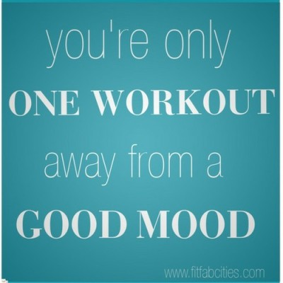 """you're only one workout away from a good mood"""