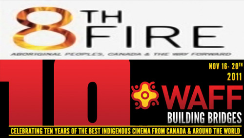 CBC's 8th Fire Screening At WAFF 8th Fire is scheduled to air on CBC in January 2012, but those in Winnipeg can catch the debut episode this Thursday, November 17th, as a part of the Indigenous In The City program of the Winnipeg Aboriginal Film Festival.