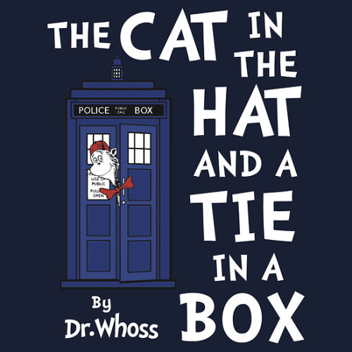 The Cat in the Hat and a Tie in a Box t-shirt by Adam de la Mare This t-shirt is for all you fans of Doctor Who… and Dr Seuss! Use code HOODINI3 at checkout and get 10% discount on my ridiculous tees and hoodies! Buy 4 and get free shipping… Happy Shopping!