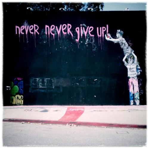 losangelesfromaniphone:  Never Never Give Up (Mr. Brainwash) on La Brea, submitted by Christiane Ingenthron