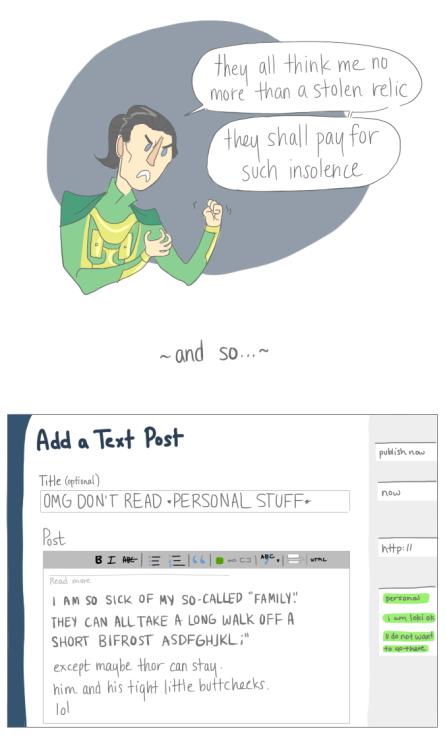 kakijbird:  meanwhile, on Loki's tumblr.  Sweetie…