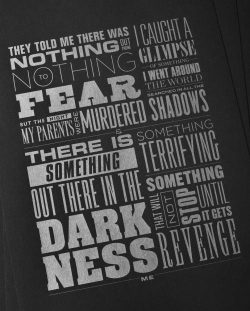 A nice typographic piece by Kyle Kargov based on a Batman quote.