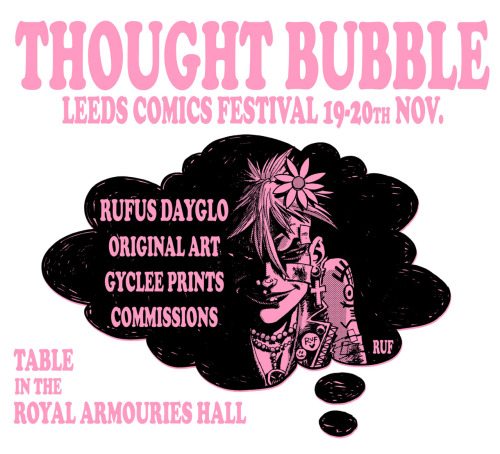 This weekend I'll be at THOUGHT BUBBLE, the Leeds Comics  Festival, in the Royal Armouries Hall, sketching, signing, and selling  prints (incuding new Gyclee prints!), original TANK GIRL art, doing  Commissions, and other goodness…. and quite possibly drinking!  Come and say hello! Reblog this and spread the word!! XXX     Ruf…  Team Tankie/ SOLID GOLD DEATH MASK
